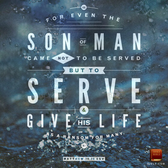 For even the Son of Man came not to be served, but to serve and give life. (Download custom artwork of Verse of The Day - YouVersion HERE. Feel free to share these encouraging God's Word with others on your social media).