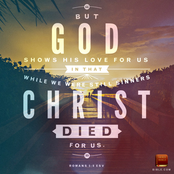 "Romans 5:8 - Feel free to share with you friends and families - to download the artwork, please click on the picture or <a href=""http://blog.youversion.com/vod/"" target=""_blank"">here</a>"