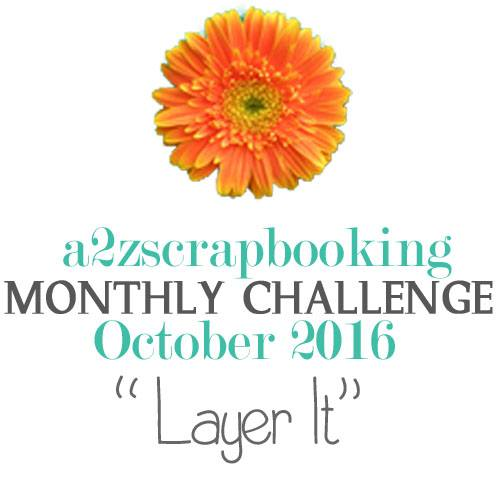 a2z Scrapbooking October Challenge - Layer It